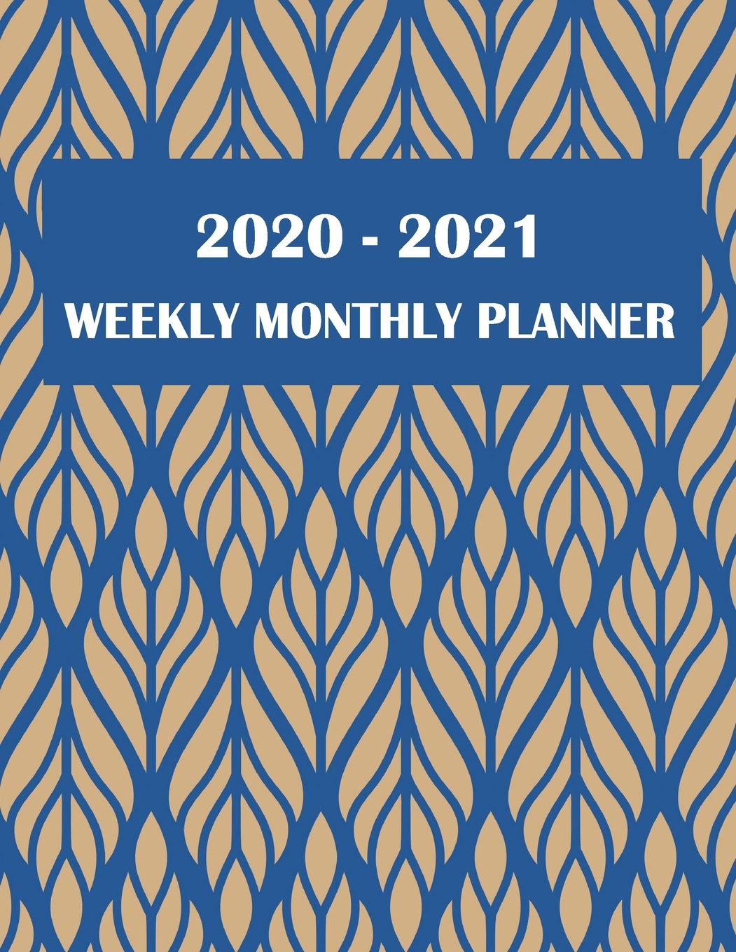 2020-2021 Weekly Monthly Planner : Two Year Academic 2020-2021 Calendar  Book, Weekly/monthly/yearly Calendar Journal, Large 8.5 X 11 Daily Journal