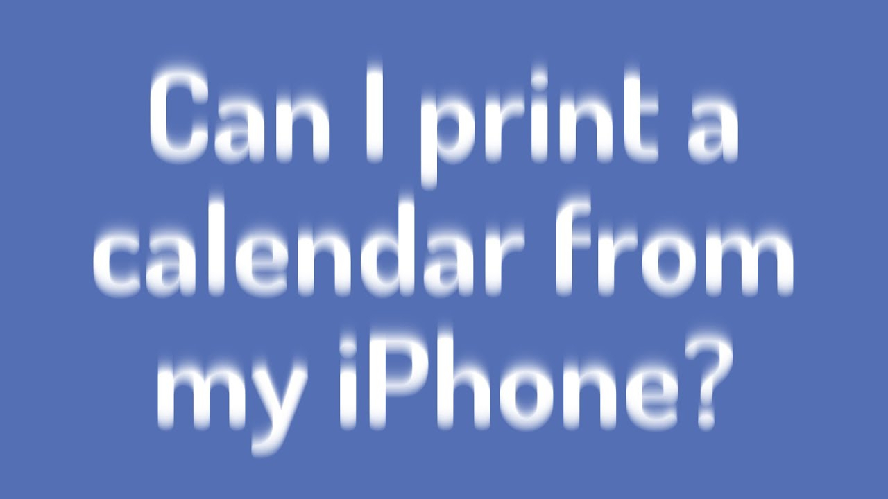 Can I Print A Calendar From My Iphone?