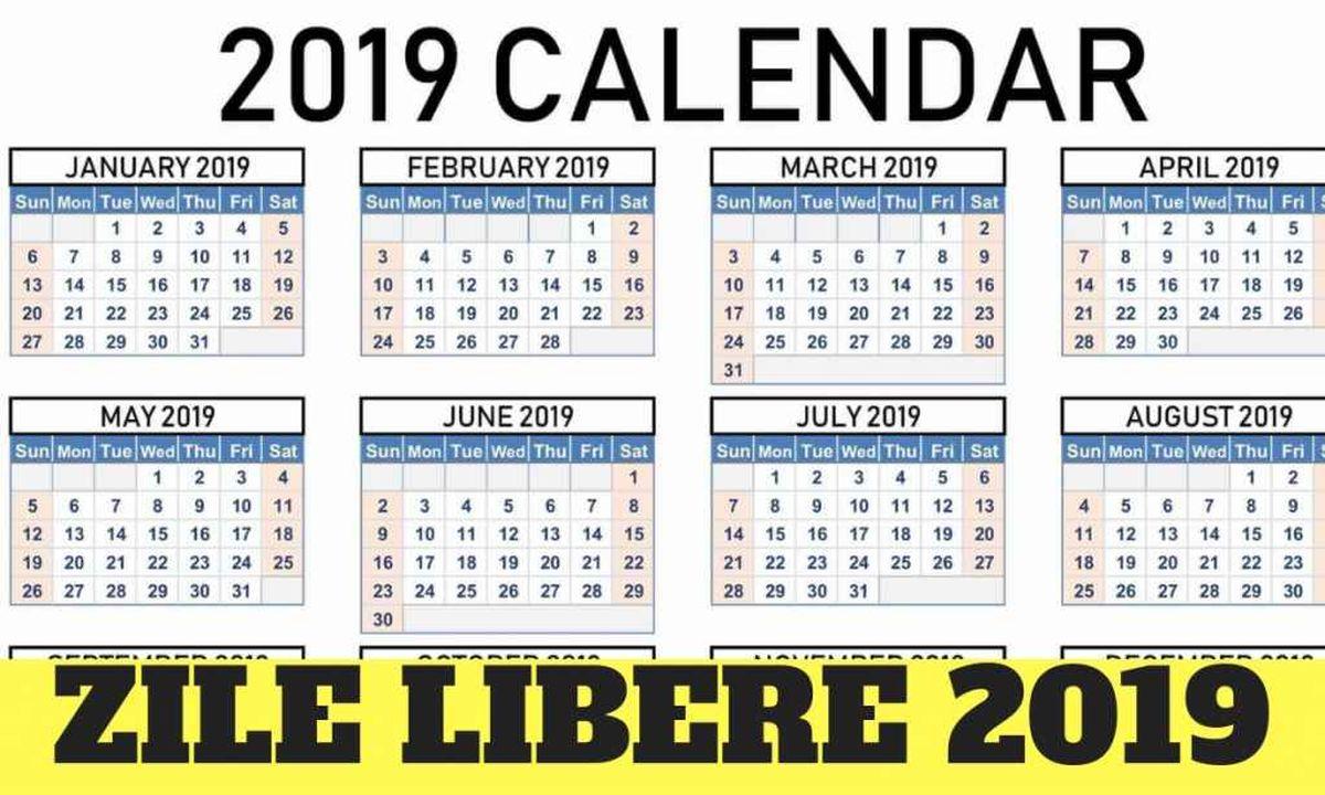 Calendar Zile Libere 2019. Cand Nu Se Lucreaza • Buna Ziua