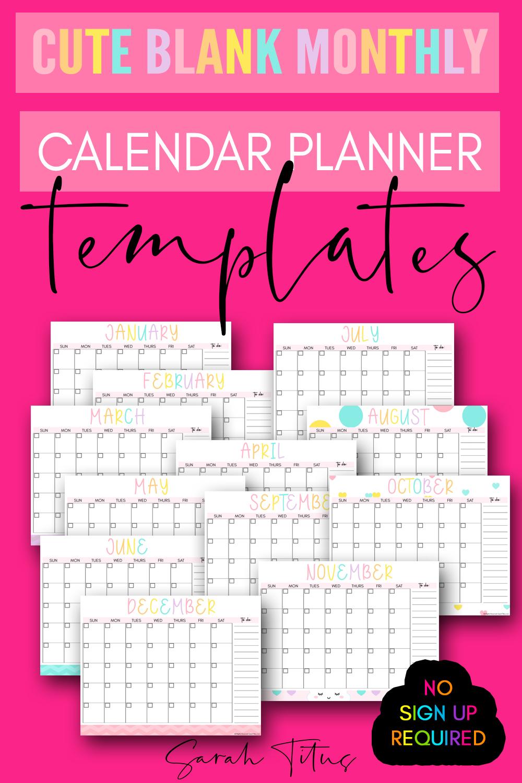 Cute Blank Monthly Calendar Planner Templates - Sarah Titus