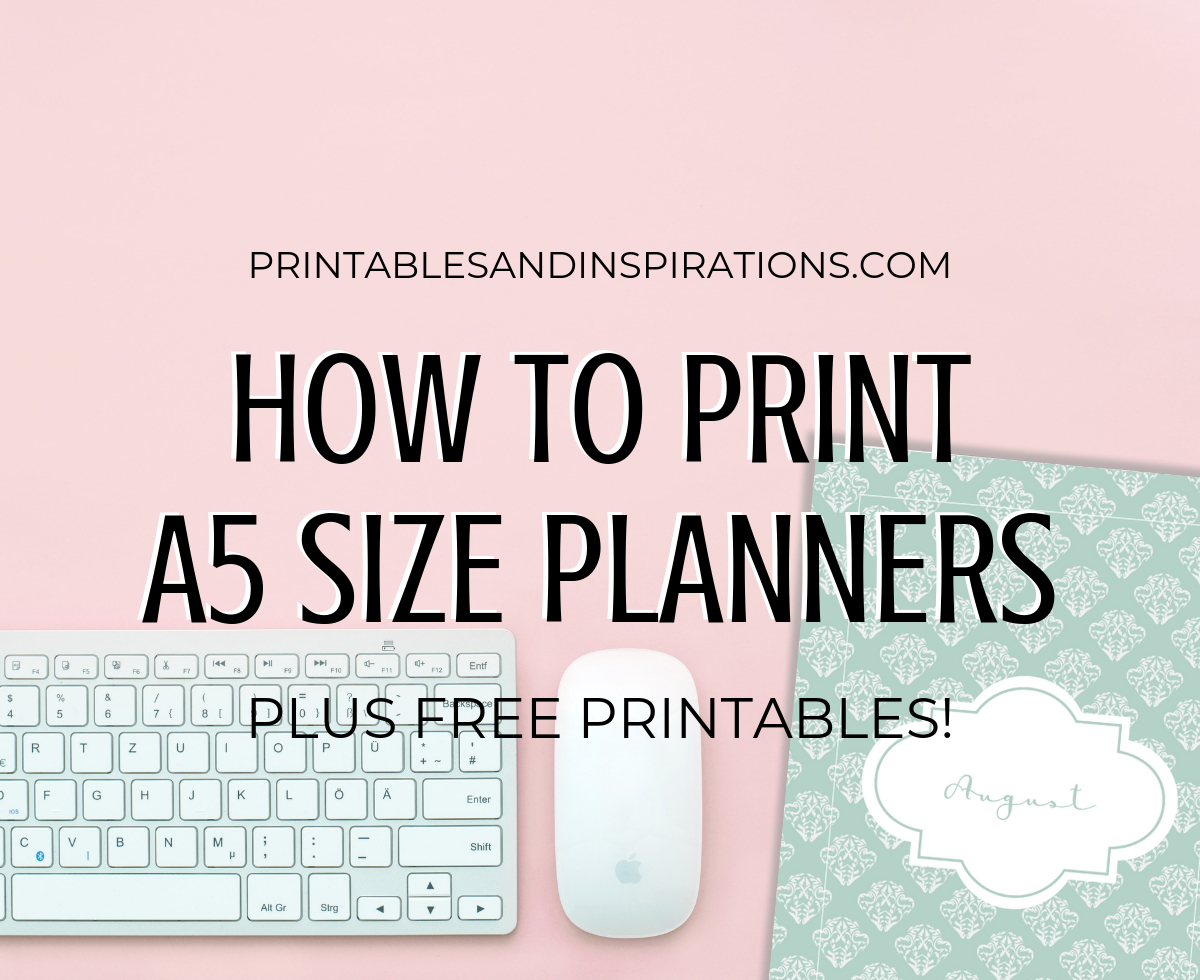 How To Print A5 Size Planner Inserts + Free Printables